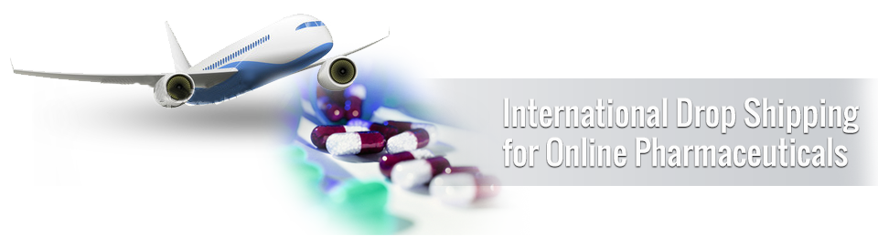 international drop shipping for online pharmaceuticals